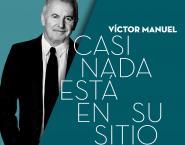VICTOR_MANUEL_CASI_NADA_ESTA_EN_SU_SITIO.jpg
